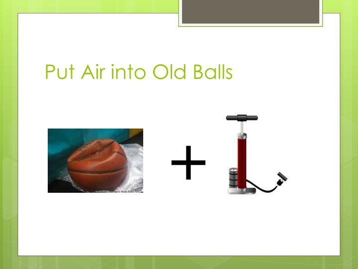 Put Air into Old Balls