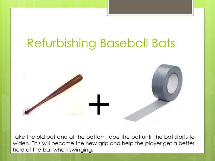 Refurbishing baseball bats