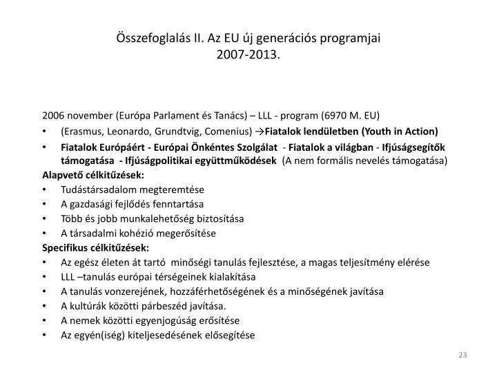 Összefoglalás II. Az EU új generációs programjai