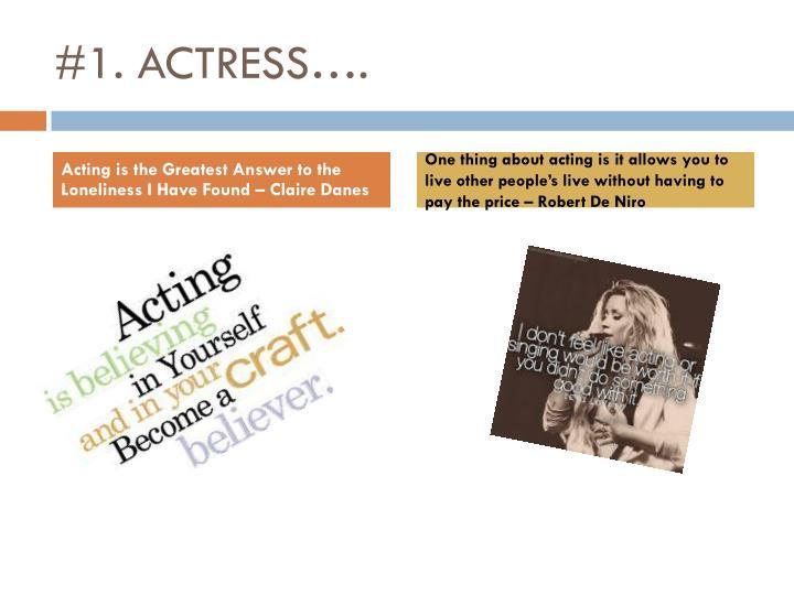 #1. ACTRESS….