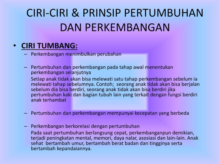 CIRI-CIRI & PRINSIP PERTUMBUHAN DAN PERKEMBANGAN