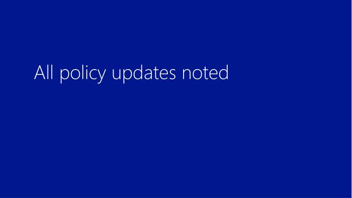 All policy updates noted