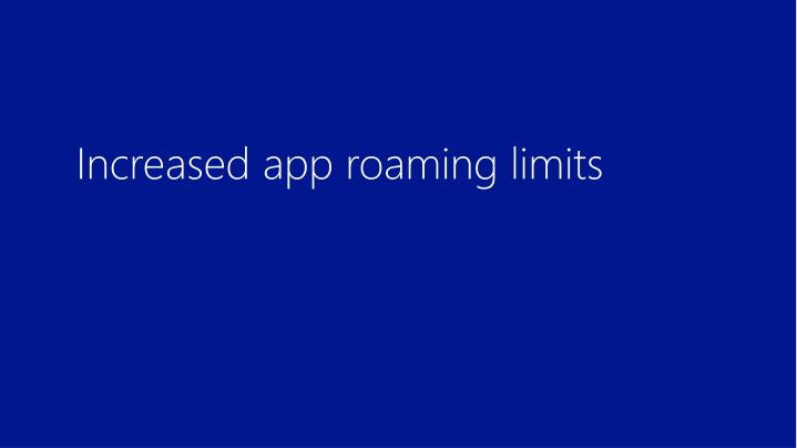 Increased app roaming limits