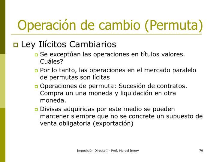 Operación de cambio (Permuta)