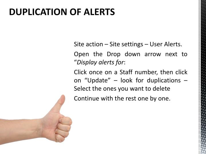 DUPLICATION OF ALERTS