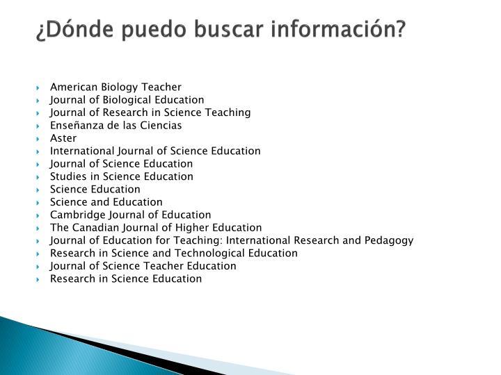¿Dónde puedo buscar información?