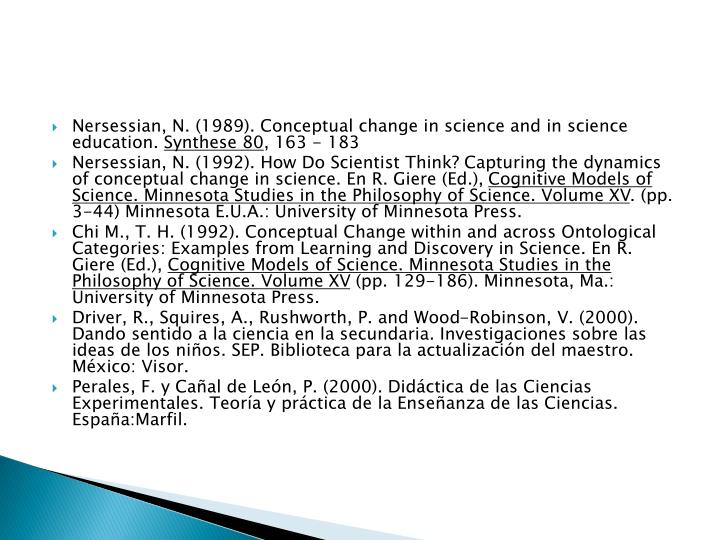 Nersessian, N. (1989). Conceptual change in science and in science education.