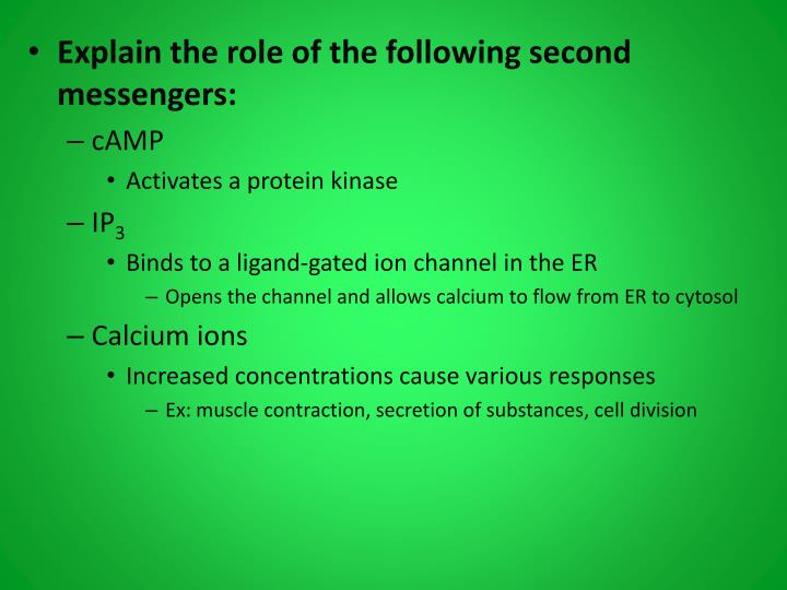 Explain the role of the following second messengers: