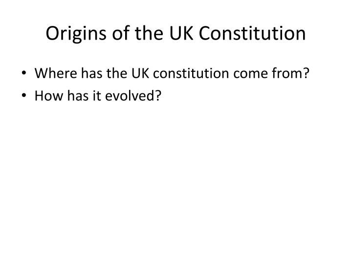 Origins of the UK Constitution