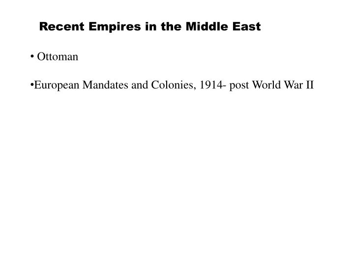Recent Empires in the Middle East