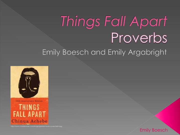 Things fall apart proverbs