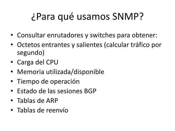 ¿Para qué usamos SNMP?