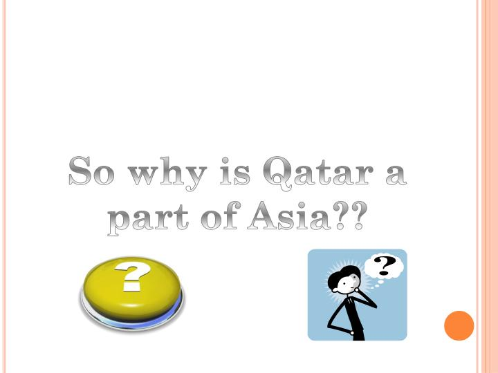 So why is Qatar a part of Asia??