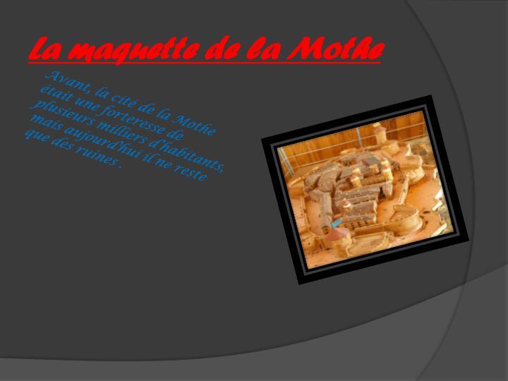 La maquette de la Mothe