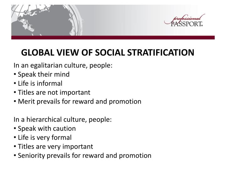 GLOBAL VIEW OF SOCIAL STRATIFICATION
