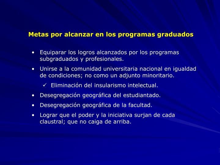 Metas por alcanzar en los programas graduados