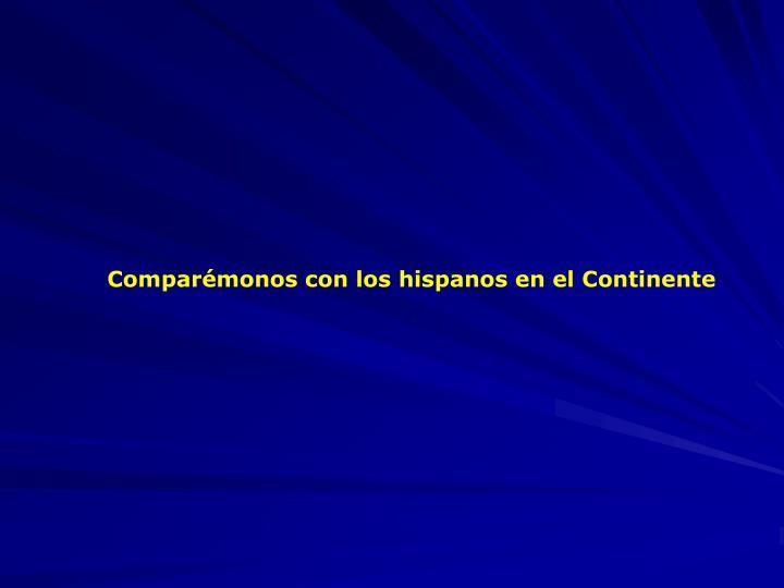 Comparémonos con los hispanos en el Continente