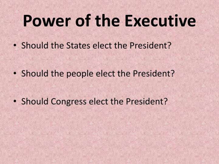 Power of the Executive
