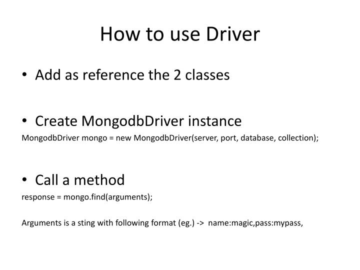 How to use Driver
