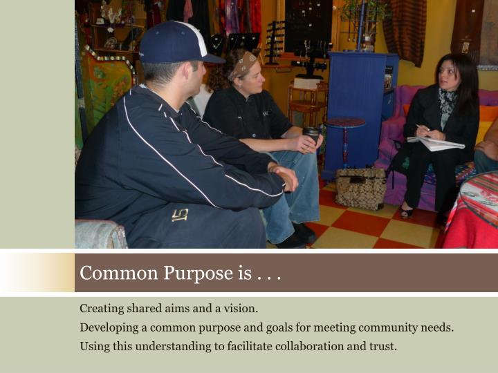 Common Purpose is . . .
