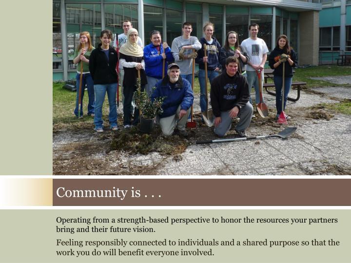 Community is . . .