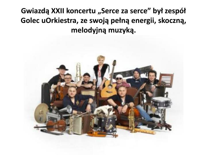 """Gwiazdą XXII koncertu """"Serce za serce"""" był zespół Golec"""