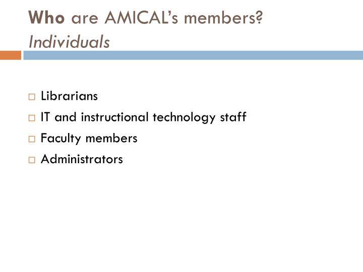 Who are amical s members individuals