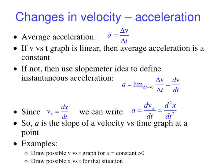 Changes in velocity – acceleration