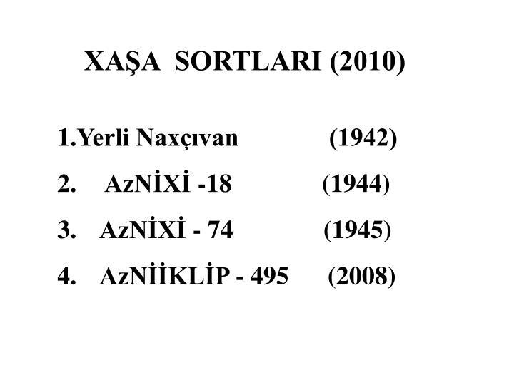 XAŞA  SORTLARI (2010)