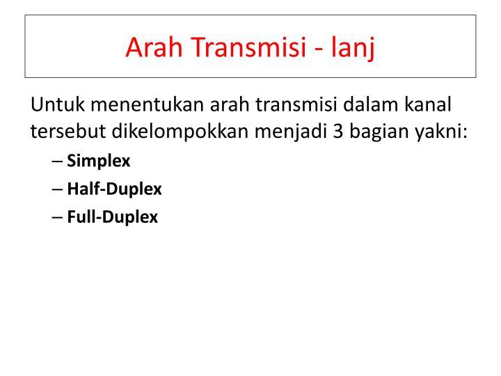 Arah Transmisi - lanj