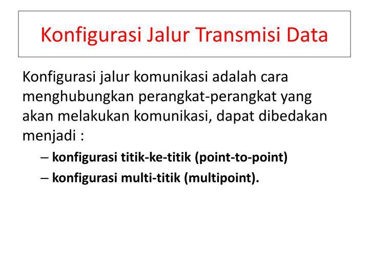 Konfigurasi Jalur Transmisi Data