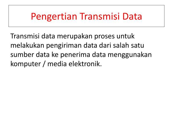 Pengertian Transmisi Data