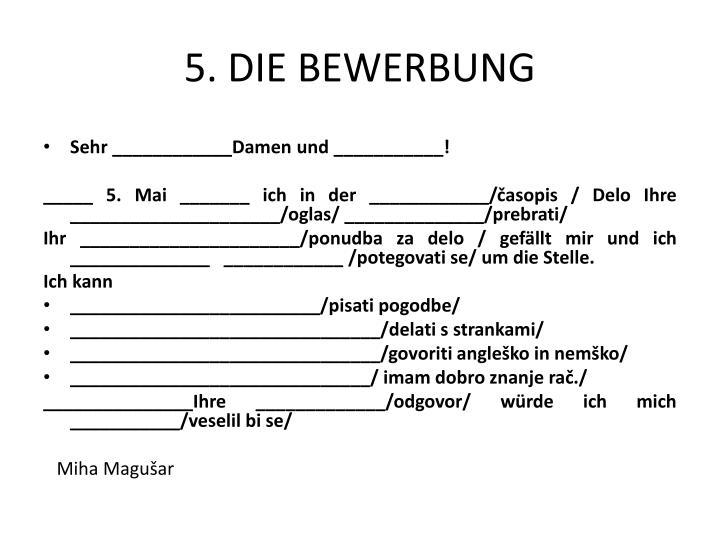 5. DIE BEWERBUNG
