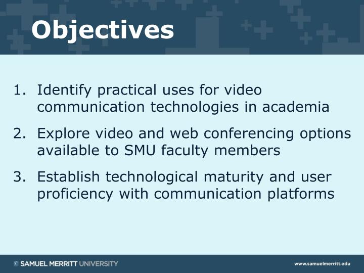 Identify practical uses for video communication technologies in academia