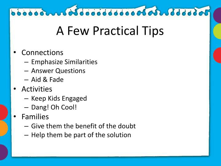 A Few Practical Tips