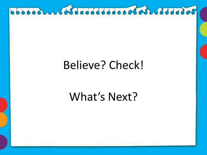 Believe? Check!
