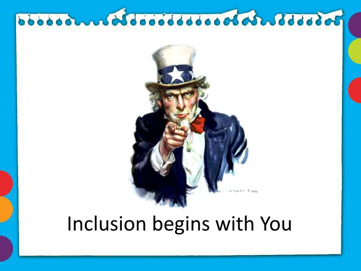 Inclusion begins with You
