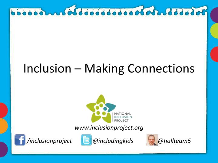 Inclusion making connections