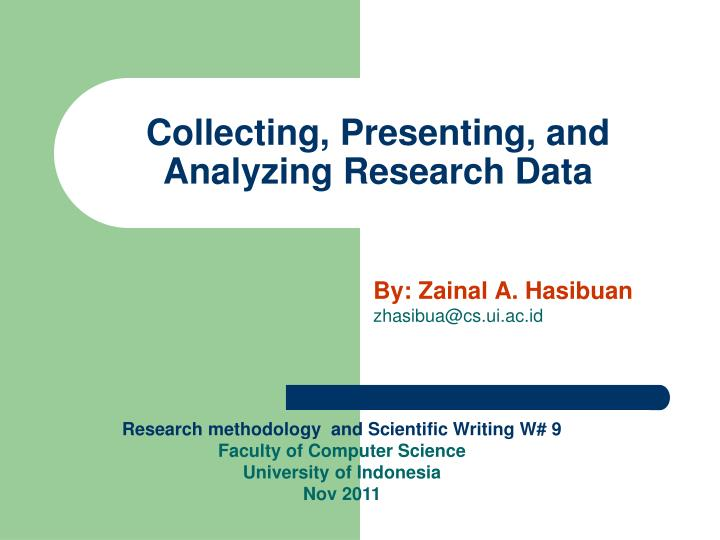Collecting presenting and analyzing research data