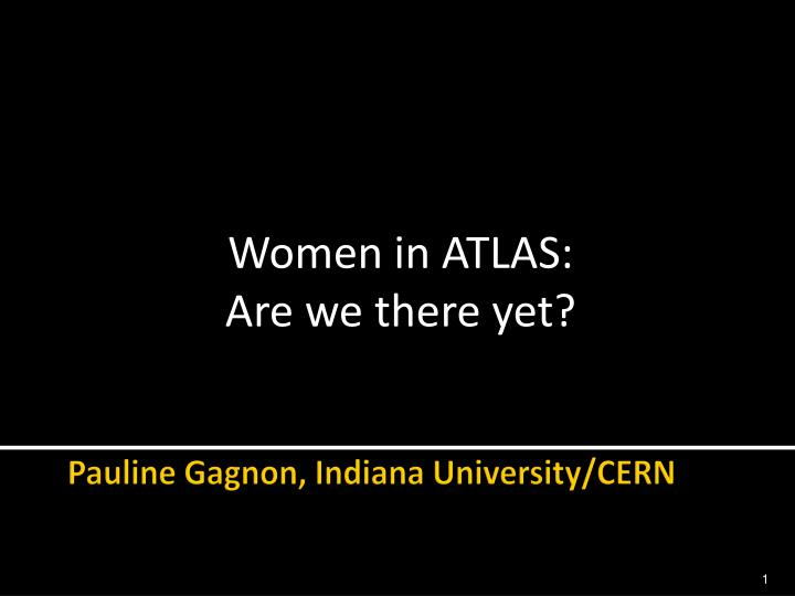 Women in atlas are we there yet