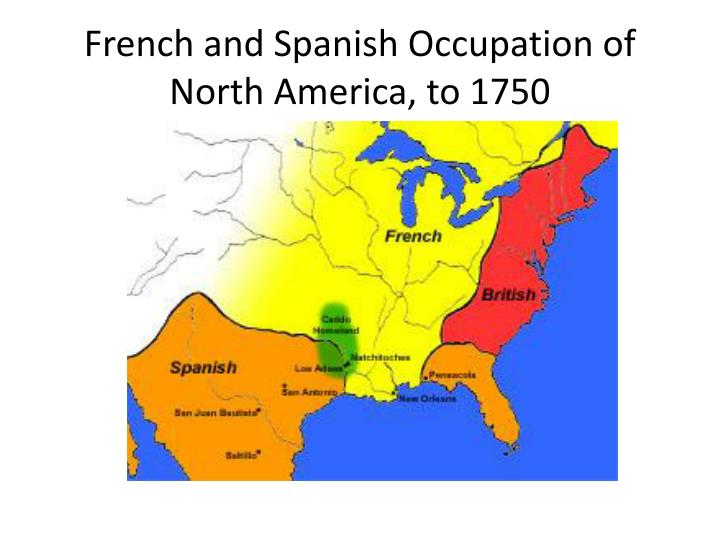 French and Spanish Occupation of North America, to 1750
