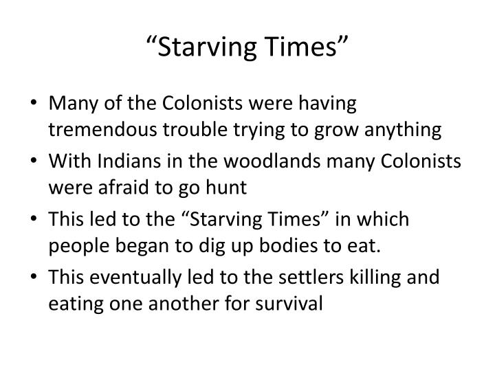 """Starving Times"""