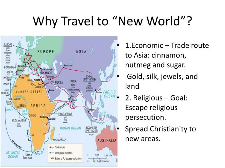 Why travel to new world