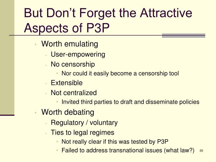 But Don't Forget the Attractive Aspects of P3P
