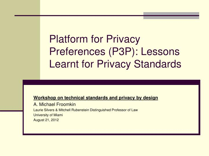 Platform for Privacy Preferences (P3P)