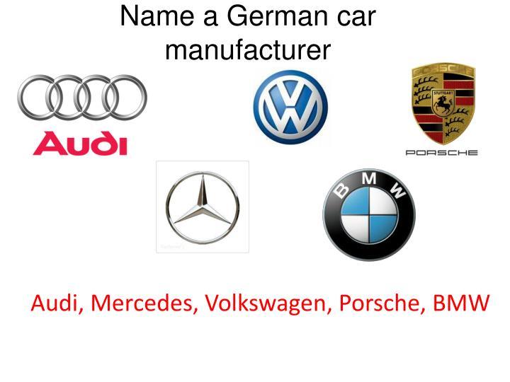 Name a German car manufacturer