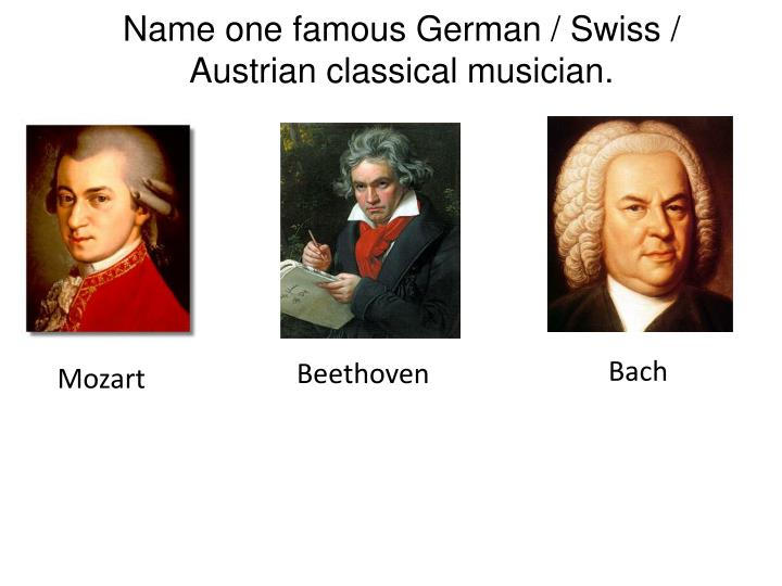 Name one famous German