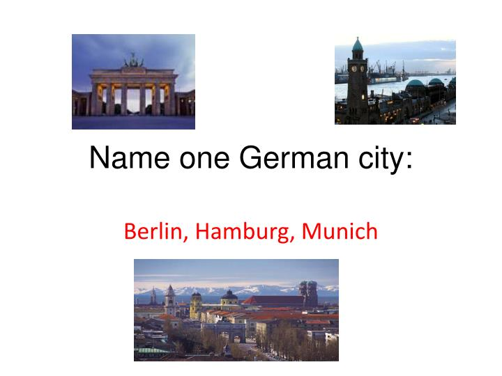 Name one German city: