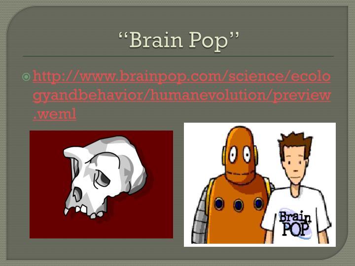 """Brain Pop"""
