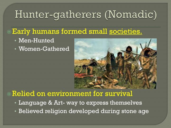 Hunter-gatherers (Nomadic)